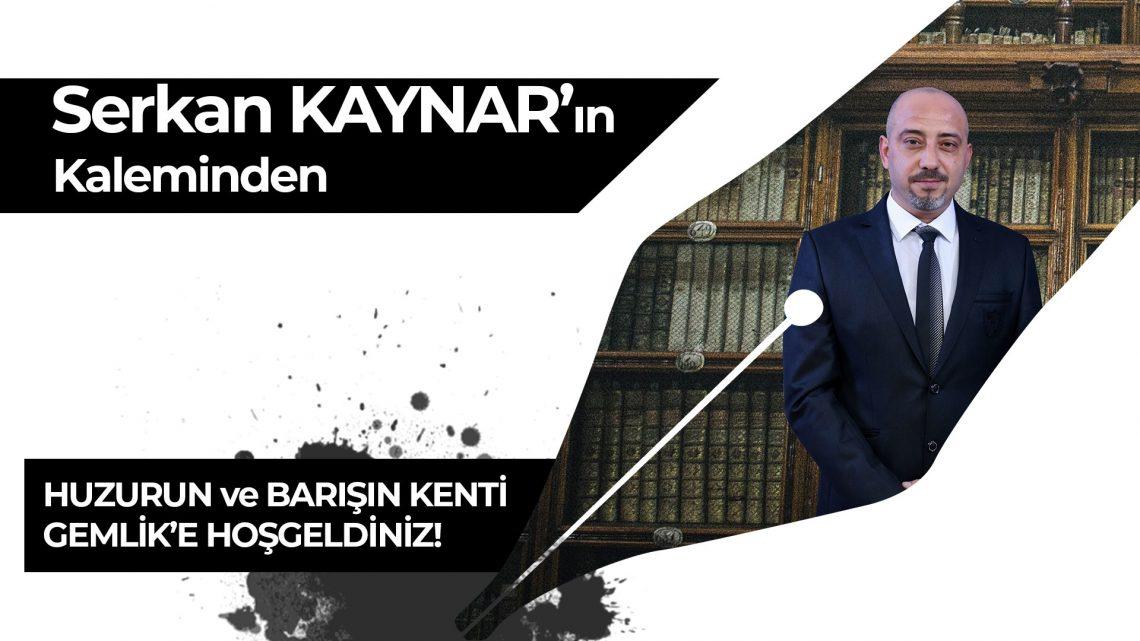 HUZURUN ve BARIŞIN KENTİ GEMLİK'E HOŞ GELDİNİZ!