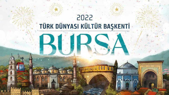 Bursa  '2022 Türk Dünyası Kültür Başkenti'