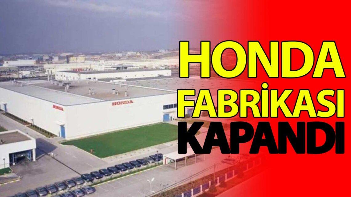 Honda, Türkiye'de Üretimi Durdurdu!